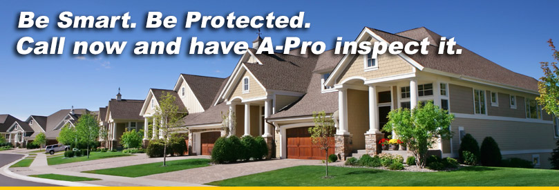 Have A-Pro Home Inspection Services Inspect It
