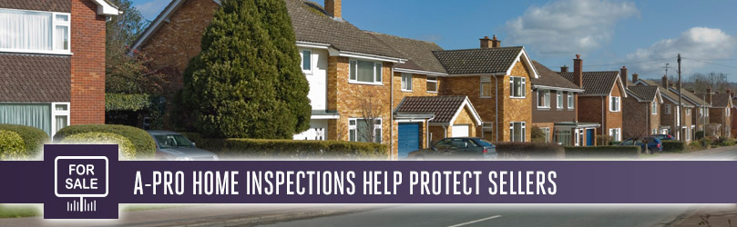 A-Pro Home Inspection Services Helps Protect Home Sellers